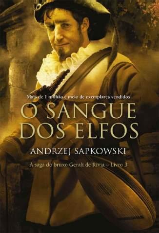 Baixar Livro O Sangue dos Elfos - The Witcher Vol. 3 - Andrzej Sapkowski em ePub PDF Mobi ou Ler Online