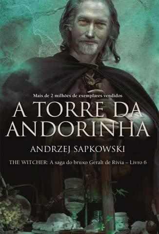 Baixar A Torre da Andorinha - A Saga do Bruxo Geralt de Rívia Vol. 6 - Andrzej Sapkowski ePub PDF Mobi ou Ler Online