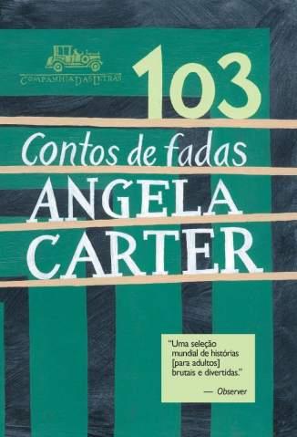 Baixar 103 Contos de Fadas - Angela Carter ePub PDF Mobi ou Ler Online