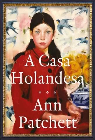 Baixar Livro A Casa Holandesa - Ann Patchett em ePub PDF Mobi ou Ler Online