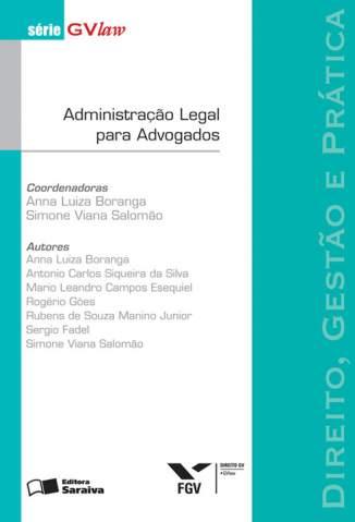 Baixar Administração Legal para Advogados - Série Gvlaw - Anna Luiza Boranga ePub PDF Mobi ou Ler Online