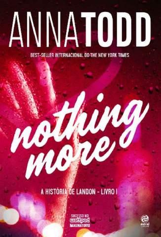Baixar Livro Nothing More - A História de Landon Vol. 1 - Anna Todd em ePub PDF Mobi ou Ler Online
