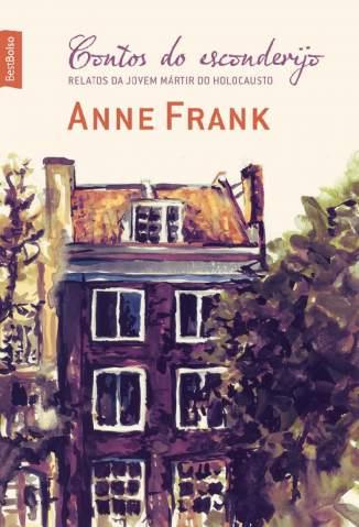 Baixar Livro Contos do Esconderijo: Relatos da Jovem Mártir do Holocausto - Anne Frank em ePub PDF Mobi ou Ler Online