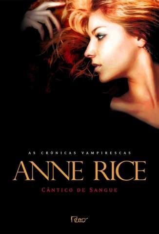 Baixar Livro Cântico de Sangue - As Crônicas Vampirescas Vol. 10 - Anne Rice em ePub PDF Mobi ou Ler Online