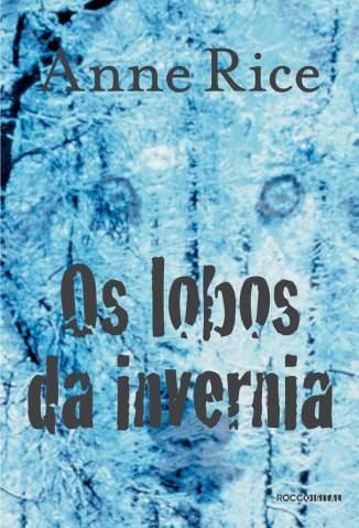 Baixar Livro Os Lobos de Invernia - Crônicas do Lobo Vol. 2 - Anne Rice em ePub PDF Mobi ou Ler Online