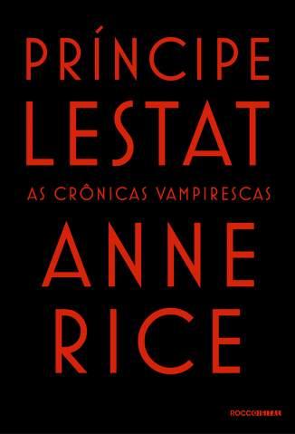 Baixar Livro Príncipe Lestat - As Crônicas Vampirescas Vol. 11 - Anne Rice em ePub PDF Mobi ou Ler Online