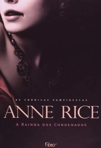 Baixar Livro Rainha dos Condenados - As Crônicas Vampirescas Vol. 3 - Anne Rice em ePub PDF Mobi ou Ler Online