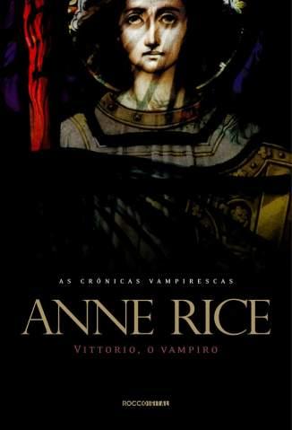 Baixar Livro Vittorio, o Vampiro - Anne Rice em ePub PDF Mobi ou Ler Online