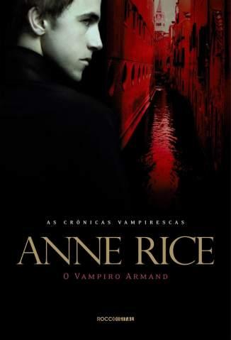 Baixar Livro O Vampiro Armand - As Crônicas Vampirescas Vol. 6 - Anne Rice em ePub PDF Mobi ou Ler Online