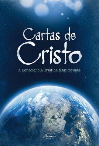 Baixar A Consciência Crística Manifestada - Cartas de Cristo Vol. 1 - Anônimo  ePub PDF Mobi ou Ler Online