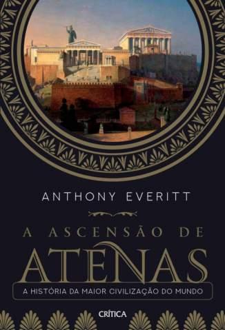 Baixar Livro A Ascensão de Atenas - Anthony Everitt em ePub PDF Mobi ou Ler Online