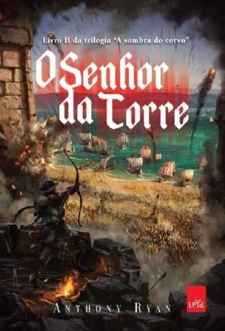 Baixar Livro O Senhor da Torre - A Sombra do Corvo Vol. 2 - Anthony Ryan em ePub PDF Mobi ou Ler Online