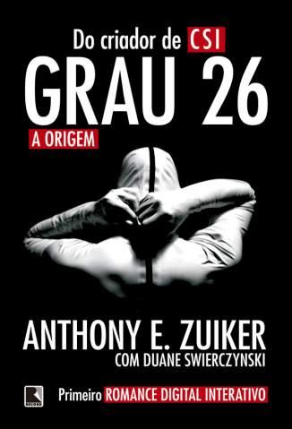 Baixar Livro A Origem - Grau 26 Vol. 1 - Anthony E. Zuiker em ePub PDF Mobi ou Ler Online