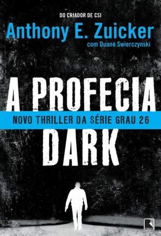 Baixar Livro A Profecia Dark - Grau 26 Vol. 2 - Anthony E. Zuiker em ePub PDF Mobi ou Ler Online