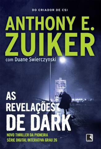 Baixar Livro As Revelações de Dark - Grau 26 Vol. 3 - Anthony E. Zuiker em ePub PDF Mobi ou Ler Online