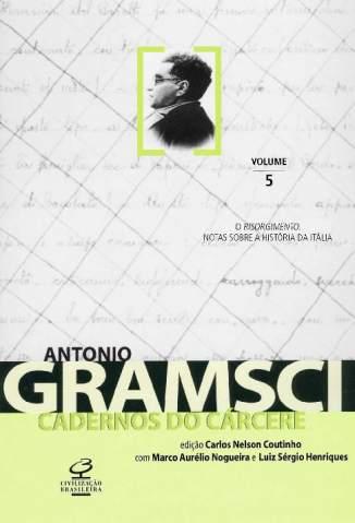 Baixar Livro O Risorgimento - Cadernos do Cárcere Vol. 5 - Antonio Gramsci  em ePub PDF Mobi ou Ler Online