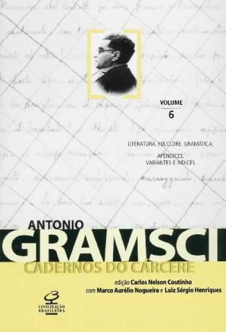 Baixar Livro Literatura. Folclore. Gramática - Cadernos do Cárcere Vol. 6 - Antonio Gramsci em ePub PDF Mobi ou Ler Online