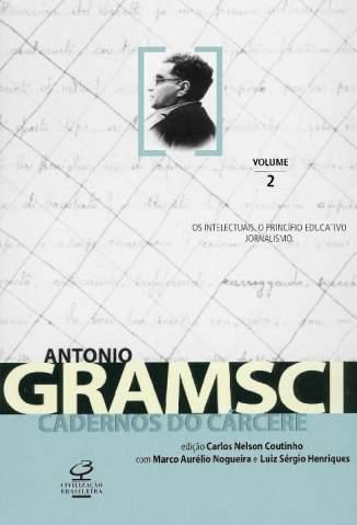 Baixar Livro Os Intelectuais. O Princípio Educativo. Jornalismo - Cadernos do Cárcere Vol. 2 - Antonio Gramsci em ePub PDF Mobi ou Ler Online