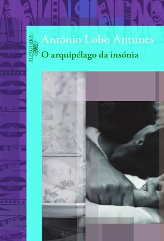 Baixar O Arquipélago da Insónia - António Lobo Antunes ePub PDF Mobi ou Ler Online