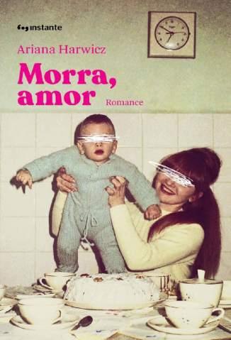 Baixar Livro Morra, Amor - Ariana Harwicz em ePub PDF Mobi ou Ler Online