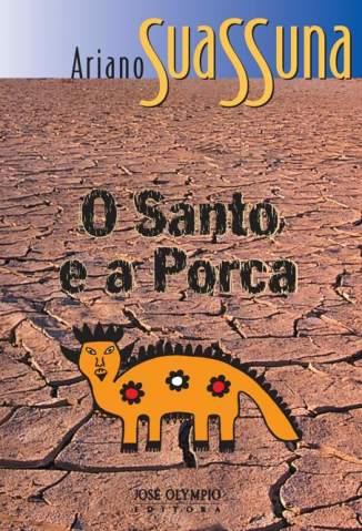 Baixar Livro O Santo e a Porca - Ariano Suassuna em ePub PDF Mobi ou Ler Online