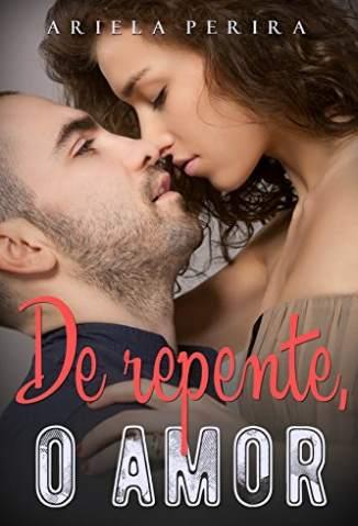 Baixar De Repente, o Amor - Ariela Pereira ePub PDF Mobi ou Ler Online