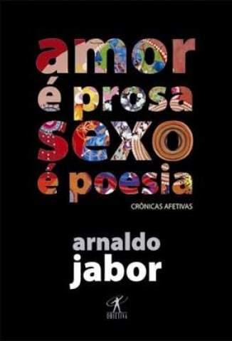Baixar Livro Amor é Prosa, Sexo é Poesia - Arnaldo Jabor em ePub PDF Mobi ou Ler Online
