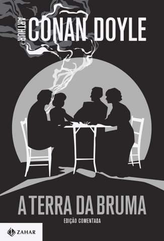 Baixar Livro A Terra da Bruma: Edição Comentada - Arthur Conan Doyle em ePub PDF Mobi ou Ler Online