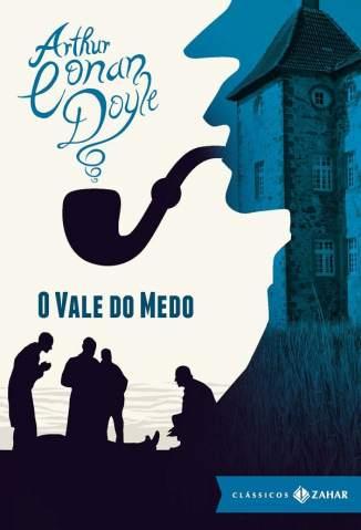 Baixar Livro O Vale do Medo - Arthur Conan Doyle em ePub PDF Mobi ou Ler Online