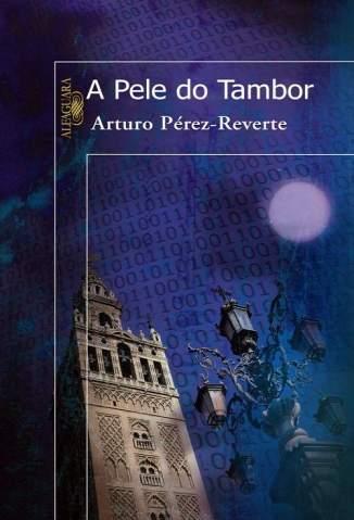 Baixar A Pele do Tambor - Arturo Pérez-Reverte ePub PDF Mobi ou Ler Online