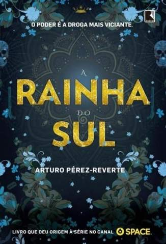 Baixar A Rainha do Sul - Arturo Pérez-Reverte ePub PDF Mobi ou Ler Online
