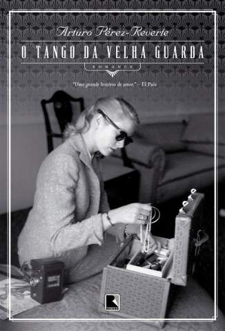 Baixar O Tango da Velha Guarda - Arturo Pérez-Reverte ePub PDF Mobi ou Ler Online