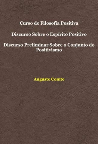 Baixar Livro Curso de Filosofia Positiva, Discurso Sobre o Espírito Positivo - Auguste Comte em ePub PDF Mobi ou Ler Online