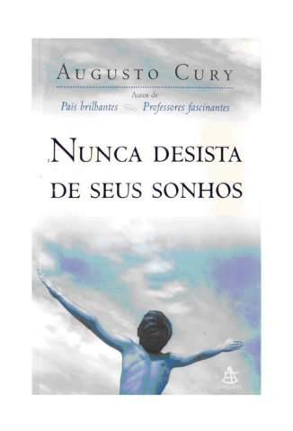 Baixar Livro Nunca Desista dos Seus Sonhos - Augusto Cury em ePub PDF Mobi ou Ler Online