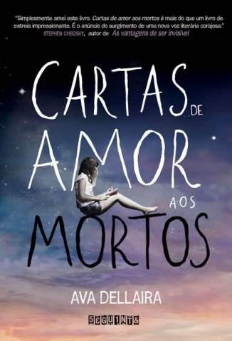 Baixar Cartas de Amor Aos Mortos - Ava Dellaira ePub PDF Mobi ou Ler Online