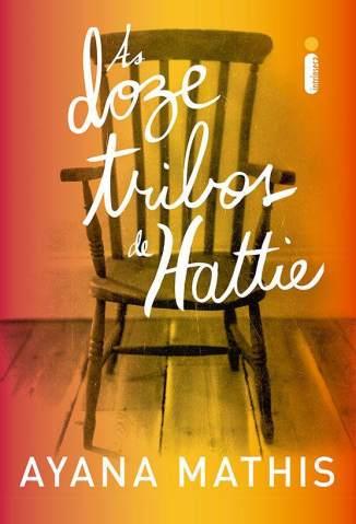 Baixar As Doze Tribos de Hattie - Ayana Mathis ePub PDF Mobi ou Ler Online
