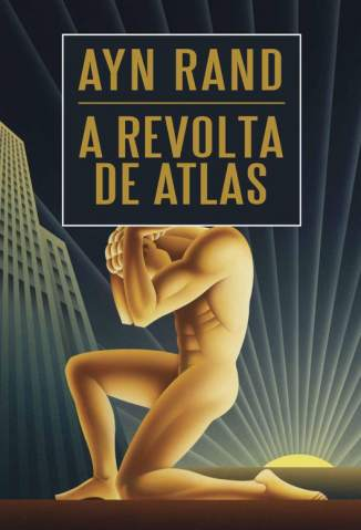Baixar A Revolta de Atlas - Ayn Rand ePub PDF Mobi ou Ler Online
