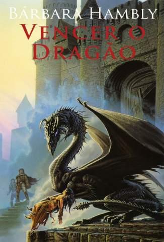 Baixar Vencer o Dragão - Barbara Hambly  ePub PDF Mobi ou Ler Online