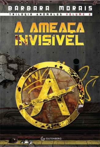 Baixar Livro A Ameaca Invisivel - Trilogia Anômalos Vol. 2 - Bárbara Morais em ePub PDF Mobi ou Ler Online