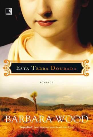 Baixar Livro Esta Terra Dourada - Barbara Wood em ePub PDF Mobi ou Ler Online