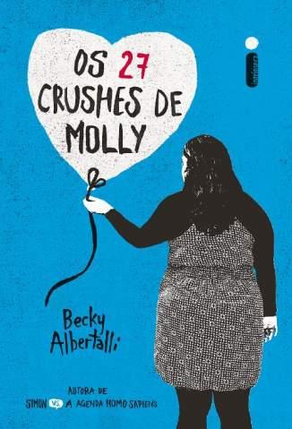 Baixar Livro Os 27 Crushes de Molly - Becky Albertalli em ePub PDF Mobi ou Ler Online