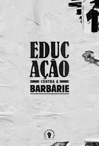 Baixar Livro Educação Contra a Barbárie: Por Escolas Democráticas e Pela Liberdade de Ensinar -  Bell Hooks  em ePub PDF Mobi ou Ler Online