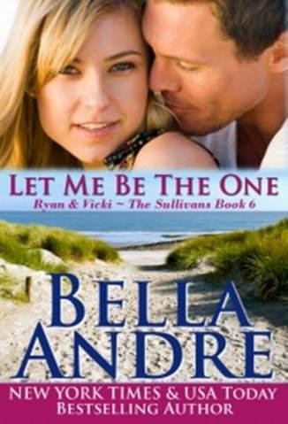 Baixar Deixe-Me Ser o Único - Os Sullivans Vol. 6 - Bella Andre ePub PDF Mobi ou Ler Online