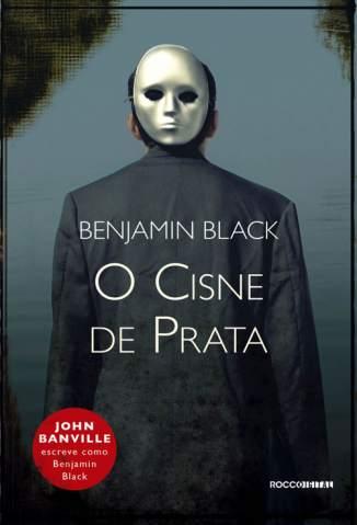 Baixar O Cisne de Prata - Benjamin Black  ePub PDF Mobi ou Ler Online