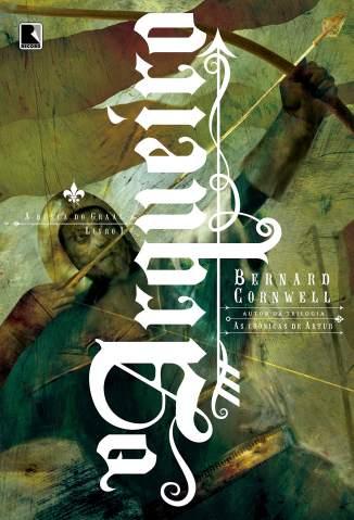 Baixar Livro O Arqueiro - A Busca do Graal Vol. 1 - Bernard Cornwell em ePub PDF Mobi ou Ler Online