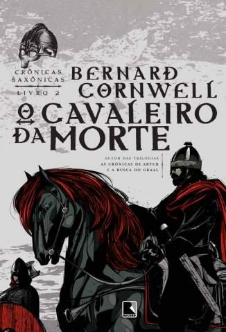 Baixar Livro O Cavaleiro da Morte - Crônicas Saxônicas Vol. 2 - Bernard Cornwell em ePub PDF Mobi ou Ler Online