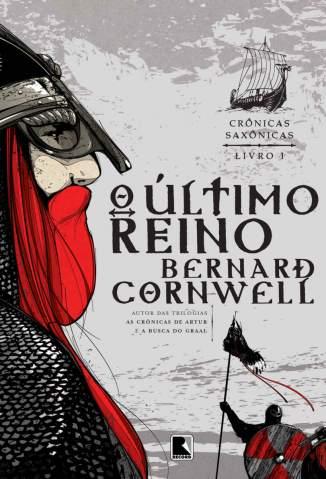 Baixar Livro O Último Reino - Crônicas Saxônicas Vol. 1 - Bernard Cornwell em ePub PDF Mobi ou Ler Online