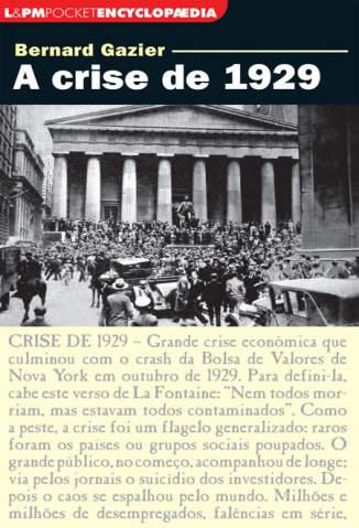 Baixar A Crise de 1929 - Bernard Gazier ePub PDF Mobi ou Ler Online