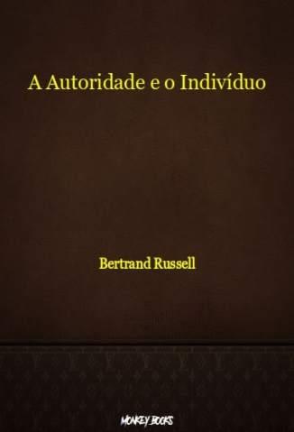 Baixar Livro A Autoridade e o Indivíduo - Bertrand Russell em ePub PDF Mobi ou Ler Online