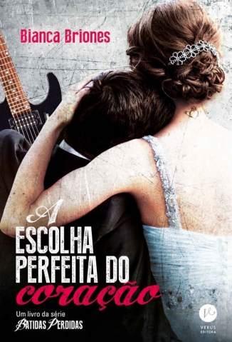 Baixar A Escolha Perfeita do Coração - Batidas Perdidas Vol. 2 - Bianca Briones ePub PDF Mobi ou Ler Online